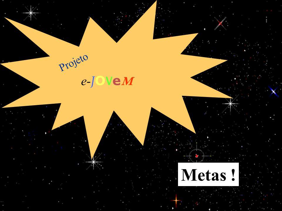 e-JOVeM Projeto Metas ! 25/03/2017