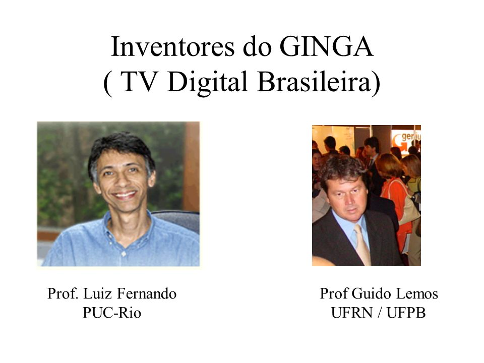 Inventores do GINGA ( TV Digital Brasileira)