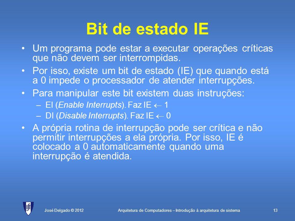 Bit de estado IE Um programa pode estar a executar operações críticas que não devem ser interrompidas.