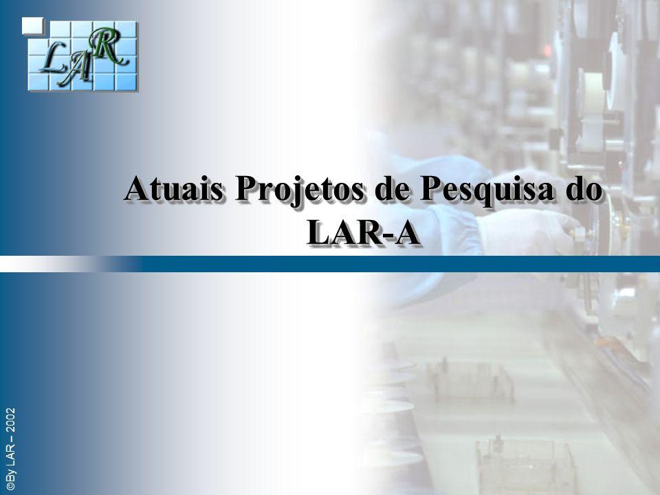 Atuais Projetos de Pesquisa do LAR-A