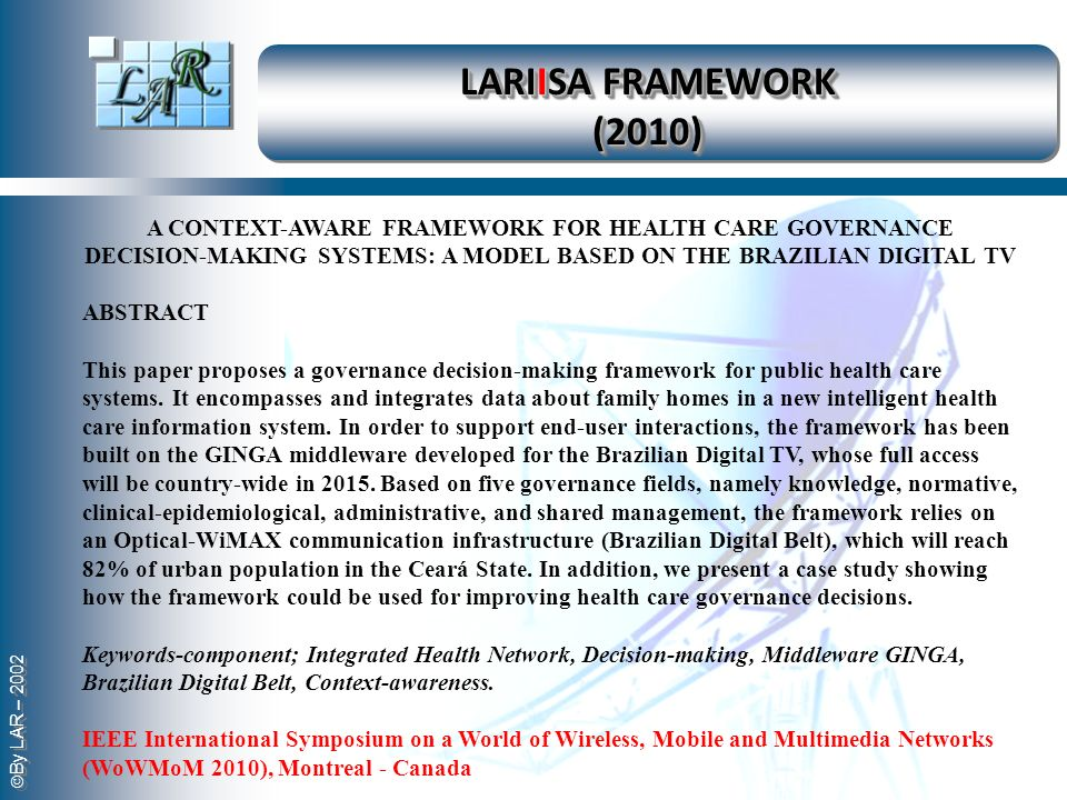 LARIISA FRAMEWORK (2010) a Context-aware framework for health care governance decision-making systems: A model based on the brazilian digital TV.