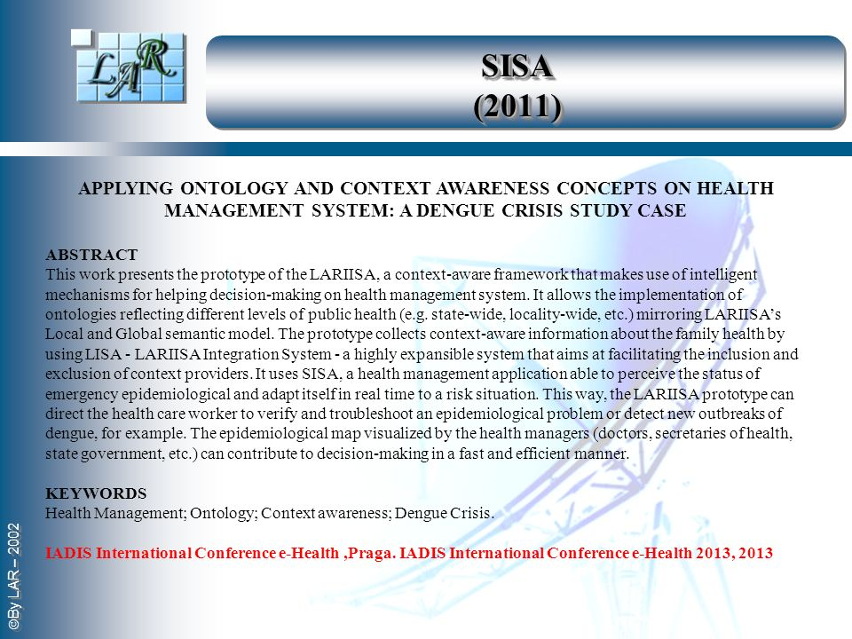 SISA (2011) applYing ontology and context awareNESS concepts ON HEalth management SYSTEM: a dengue crisis study case.