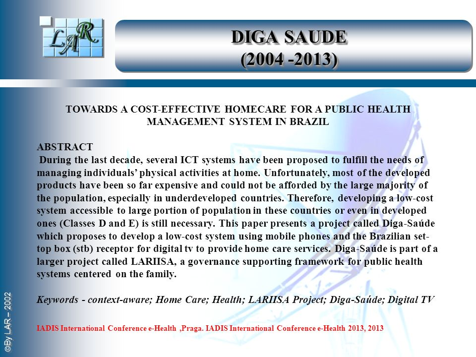 DIGA SAUDE ( ) Towards A Cost-Effective Homecare for A Public Health Management System In Brazil.