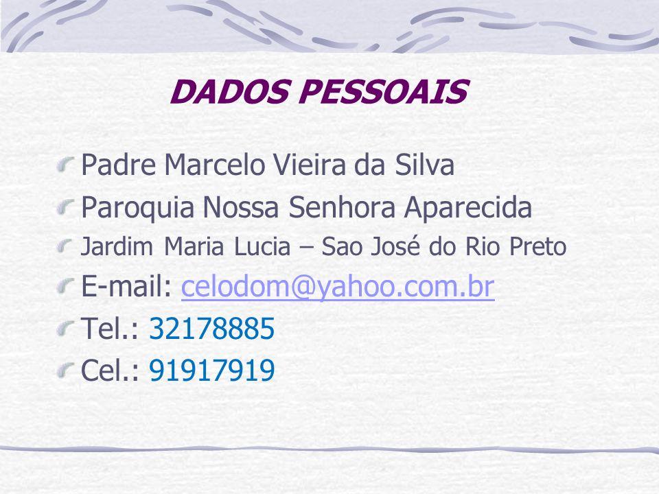 DADOS PESSOAIS Padre Marcelo Vieira da Silva