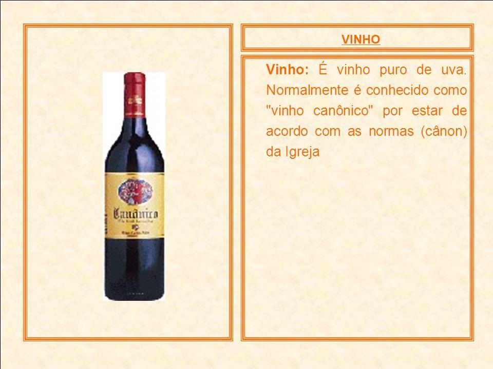 VINHOVinho: É vinho puro de uva.