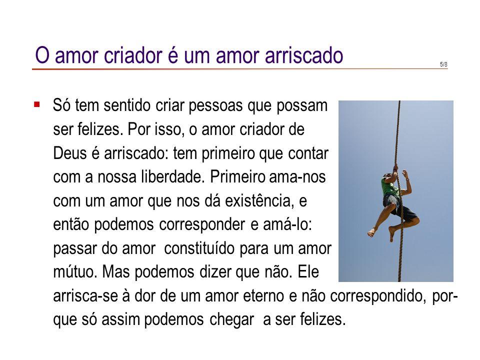 O amor criador é um amor arriscado
