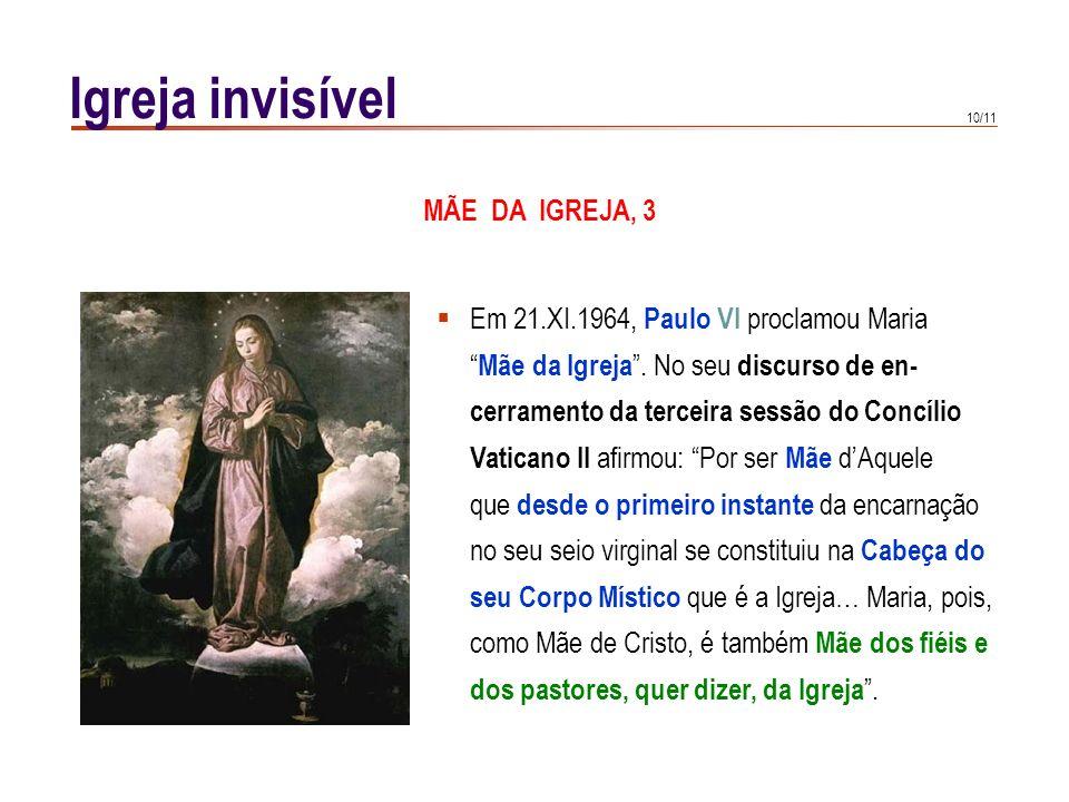 Igreja invisível MÃE DA IGREJA, 3