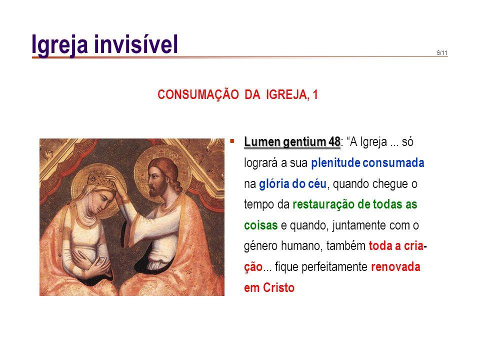 Igreja invisível CONSUMAÇÃO DA IGREJA, 1