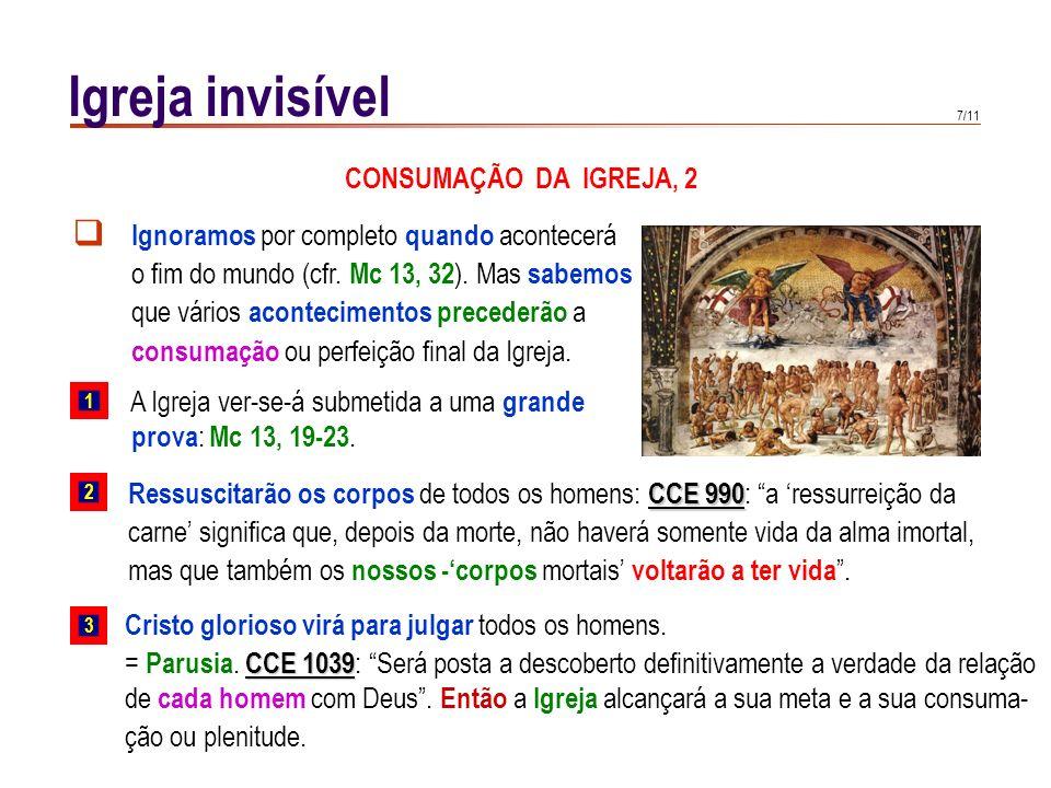 Igreja invisível CONSUMAÇÃO DA IGREJA, 2