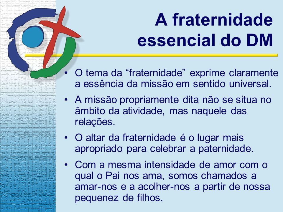 A fraternidade essencial do DM