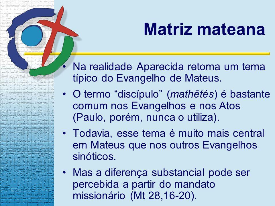 Matriz mateana Na realidade Aparecida retoma um tema típico do Evangelho de Mateus.