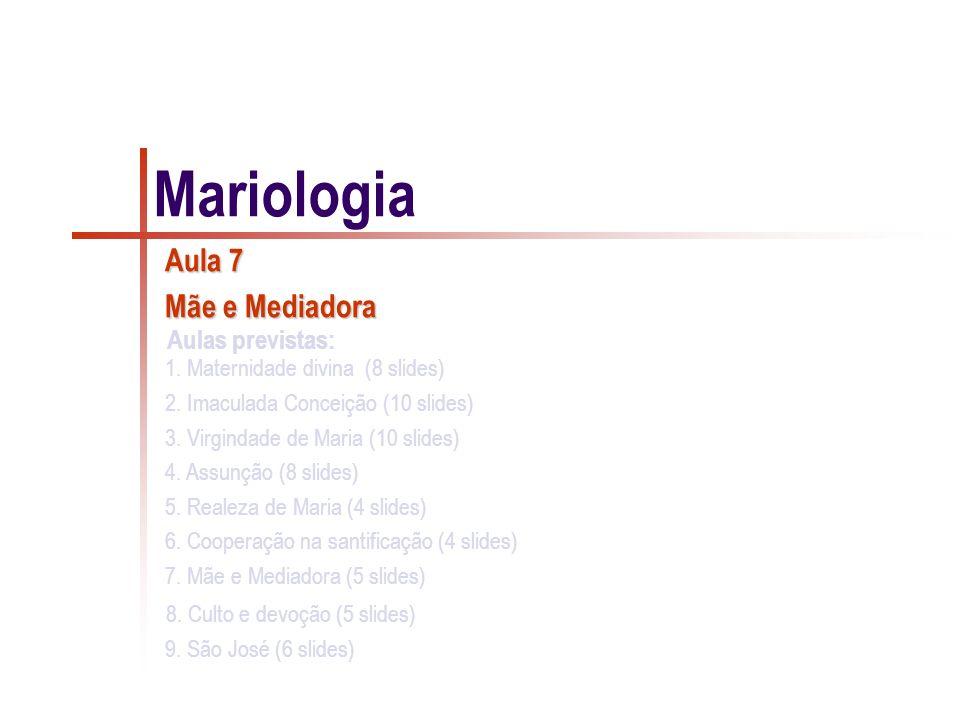 Mariologia Aula 7 Mãe e Mediadora