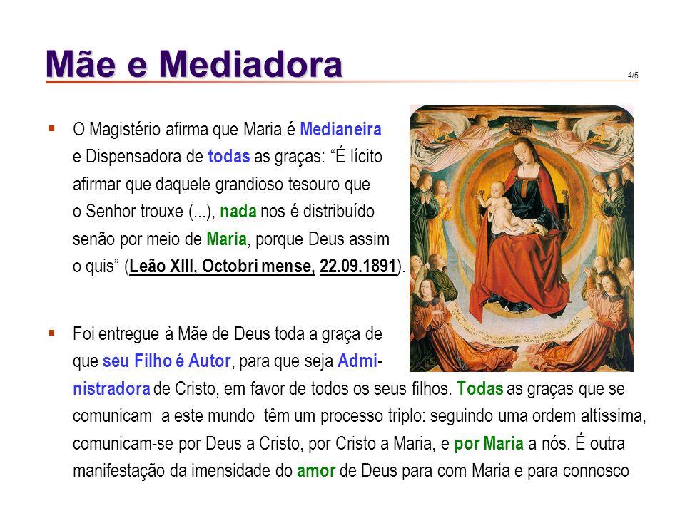 Mãe e Mediadora O Magistério afirma que Maria é Medianeira