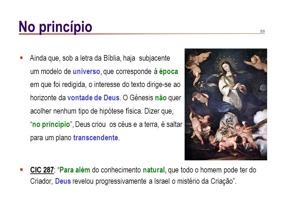 No princípio Ainda que, sob a letra da Bíblia, haja subjacente