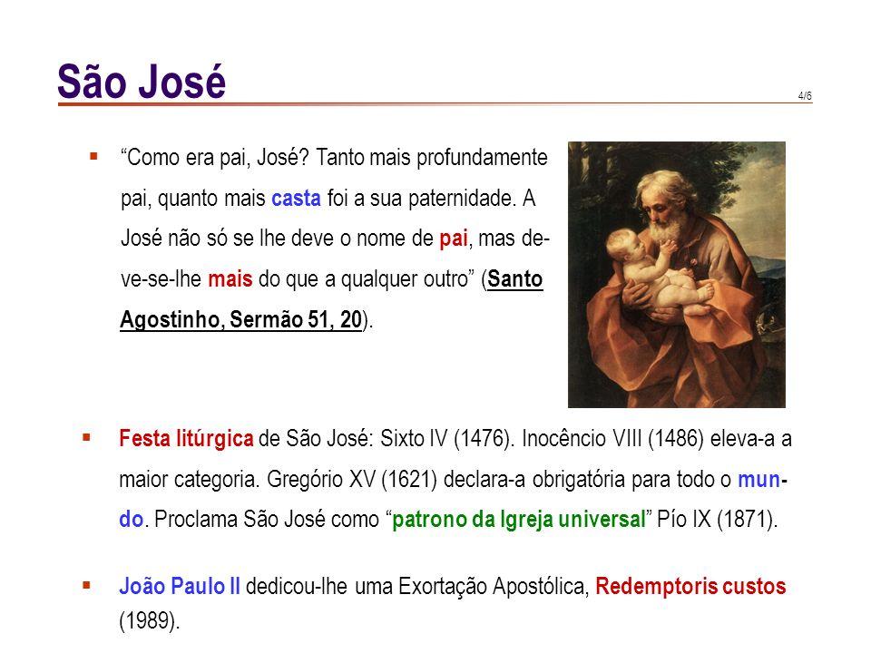 São José Como era pai, José Tanto mais profundamente