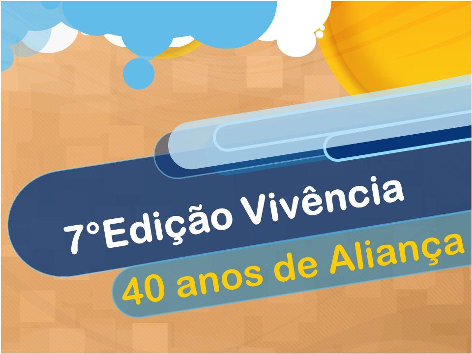 7°Edição Vivência 40 anos de Aliança