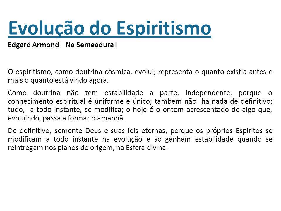 Evolução do Espiritismo Edgard Armond – Na Semeadura I