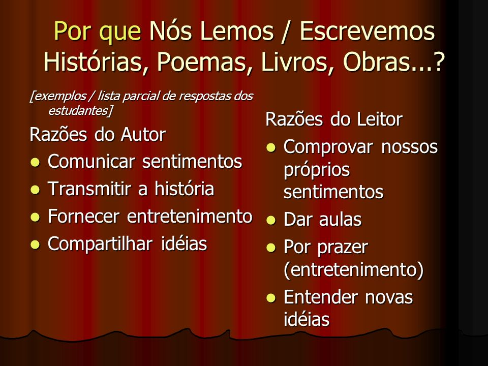 Por que Nós Lemos / Escrevemos Histórias, Poemas, Livros, Obras...