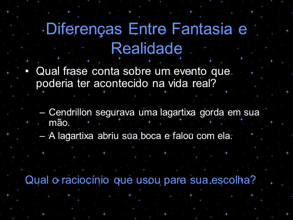 Diferenças Entre Fantasia e Realidade