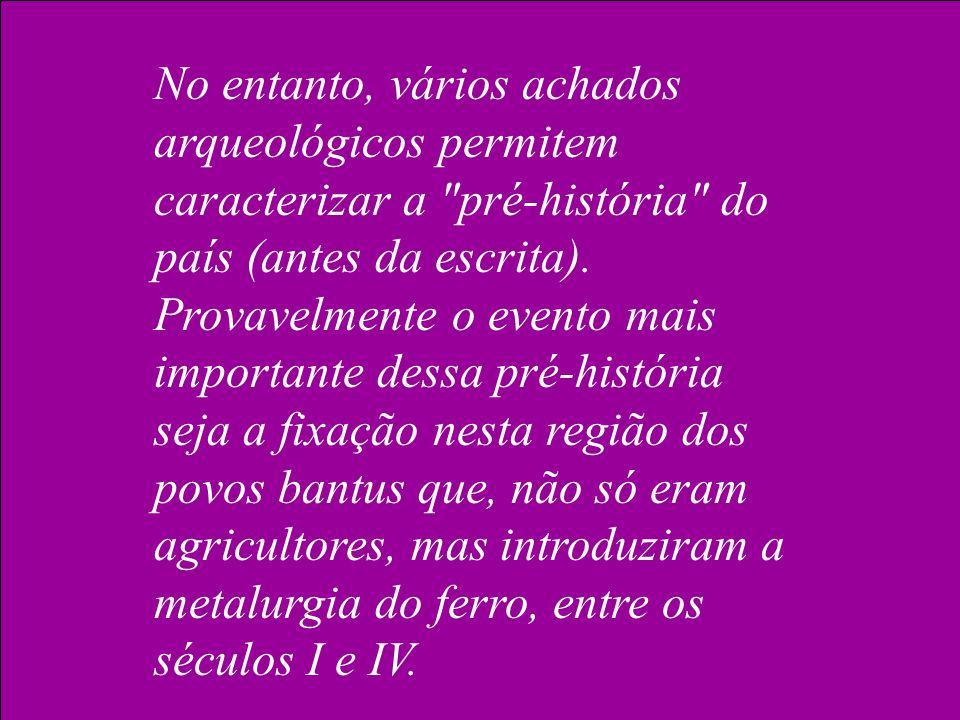 No entanto, vários achados arqueológicos permitem caracterizar a pré-história do país (antes da escrita).