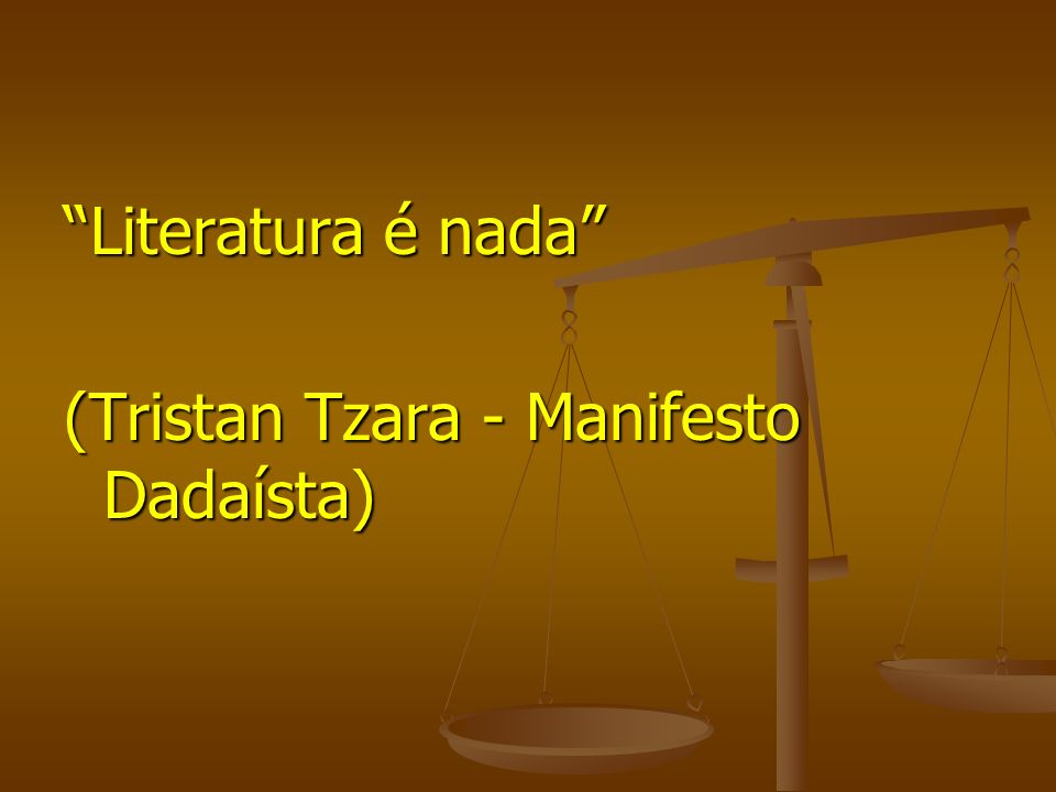 Literatura é nada (Tristan Tzara - Manifesto Dadaísta)