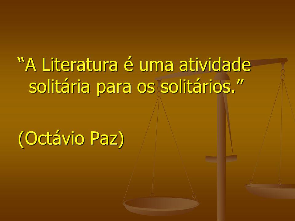 A Literatura é uma atividade solitária para os solitários.
