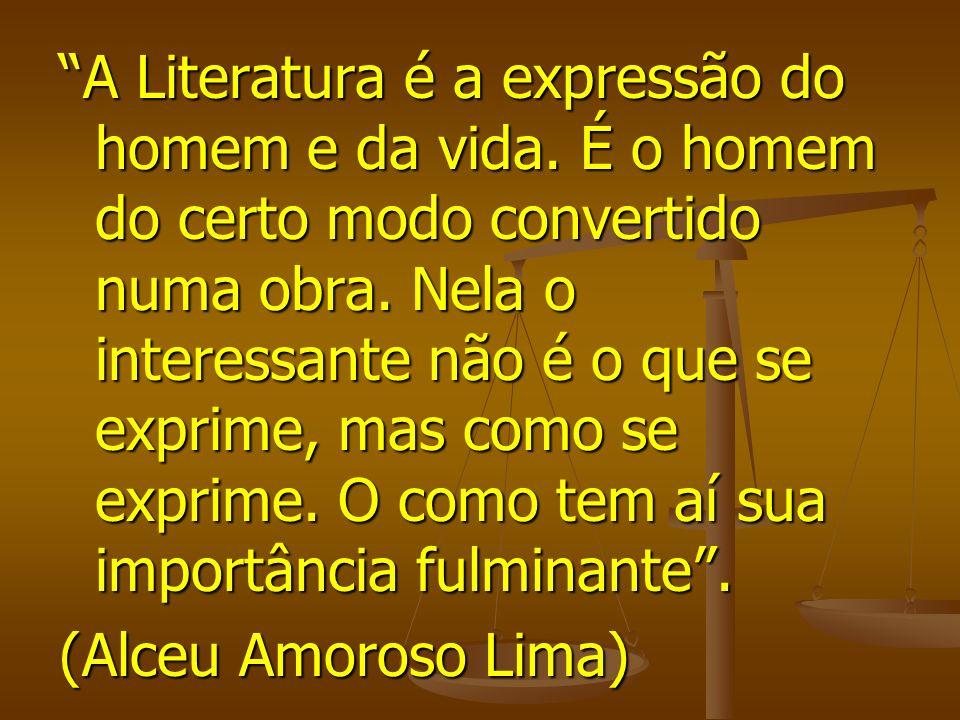 A Literatura é a expressão do homem e da vida