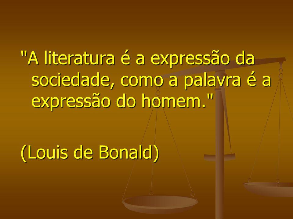 A literatura é a expressão da sociedade, como a palavra é a expressão do homem.