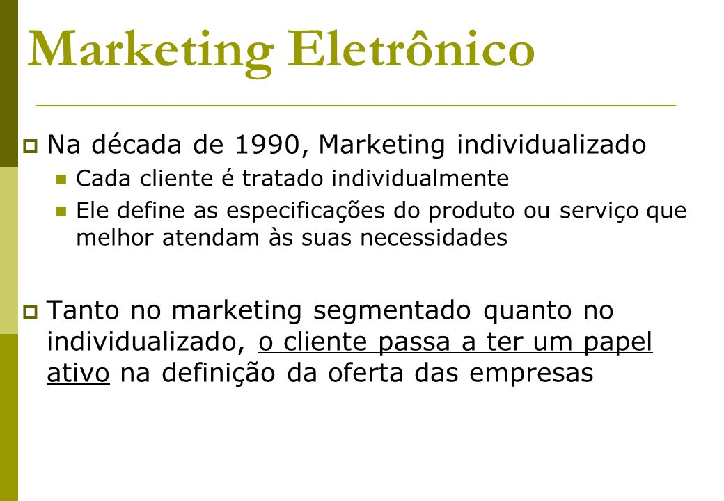 Marketing Eletrônico Na década de 1990, Marketing individualizado