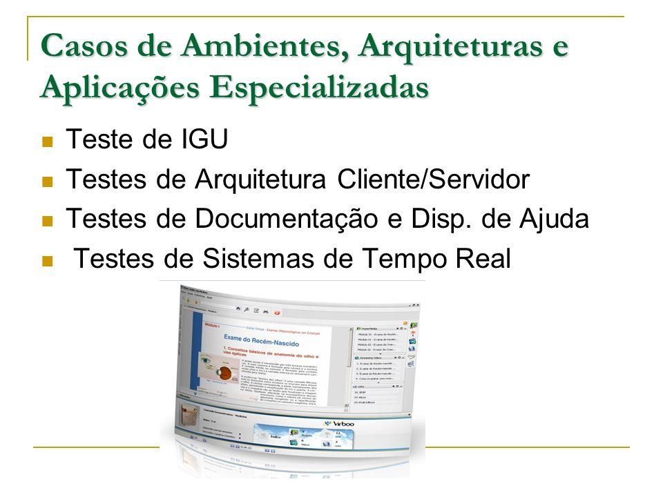 Casos de Ambientes, Arquiteturas e Aplicações Especializadas