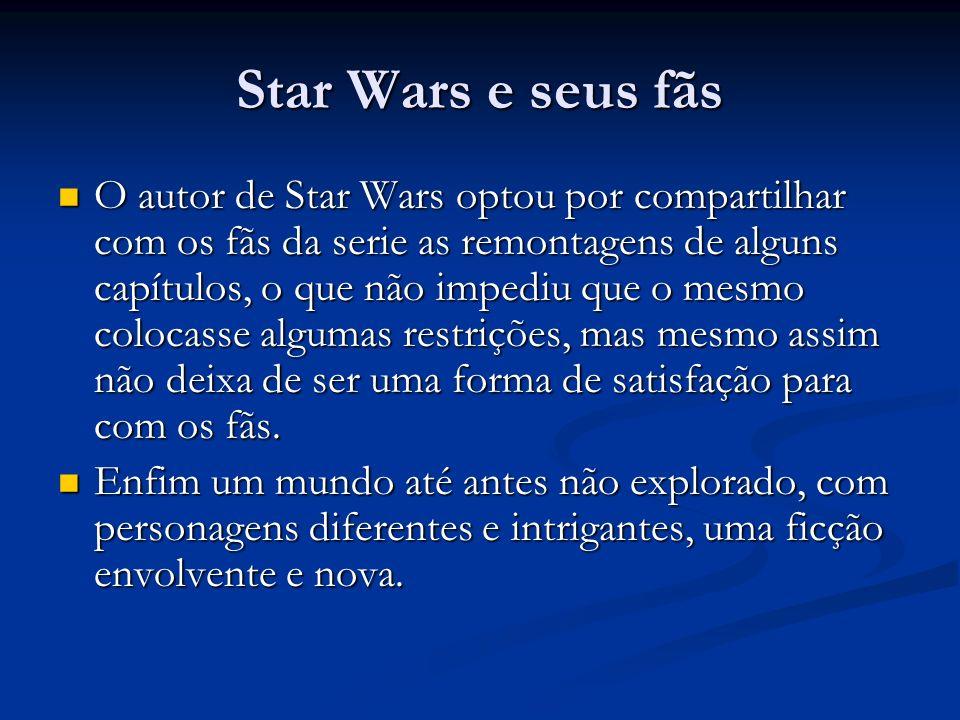 Star Wars e seus fãs