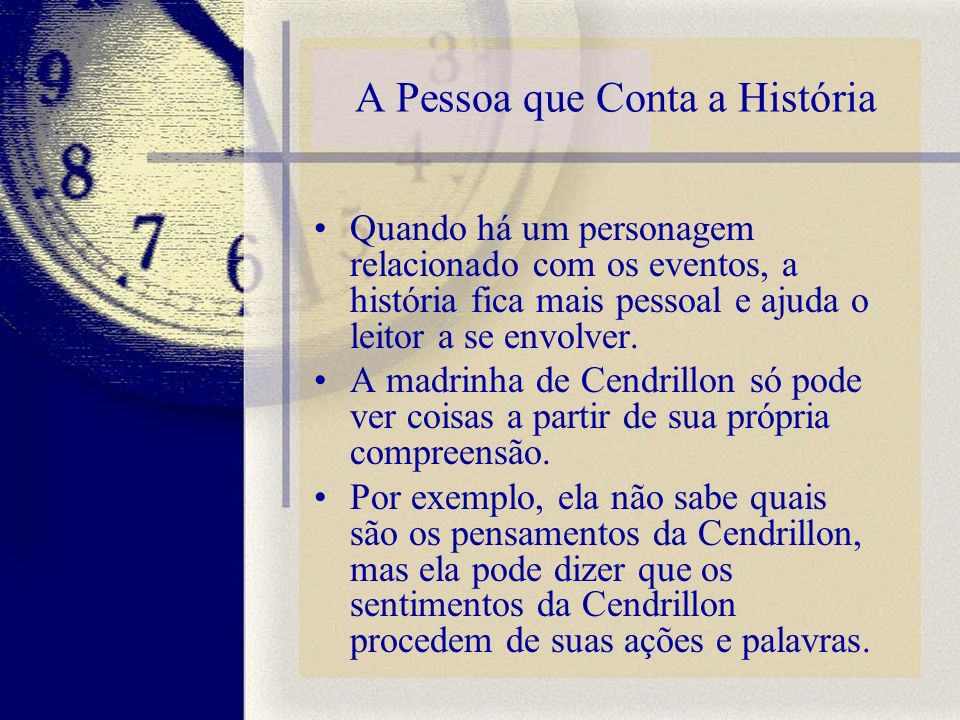 A Pessoa que Conta a História