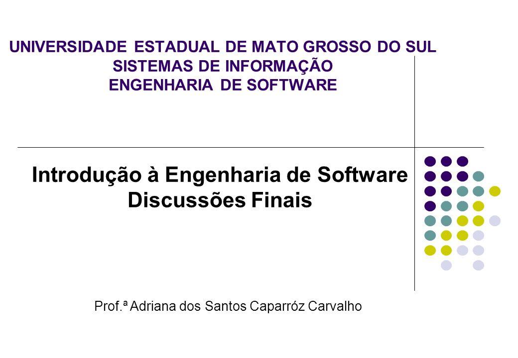 Introdução à Engenharia de Software Discussões Finais