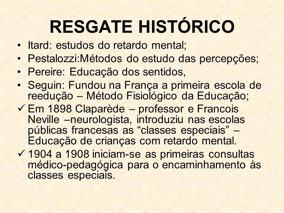 RESGATE HISTÓRICO Itard: estudos do retardo mental;