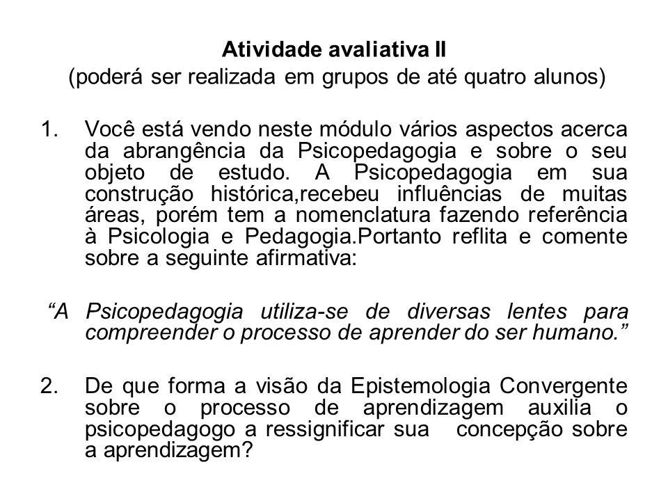 Atividade avaliativa II (poderá ser realizada em grupos de até quatro alunos)