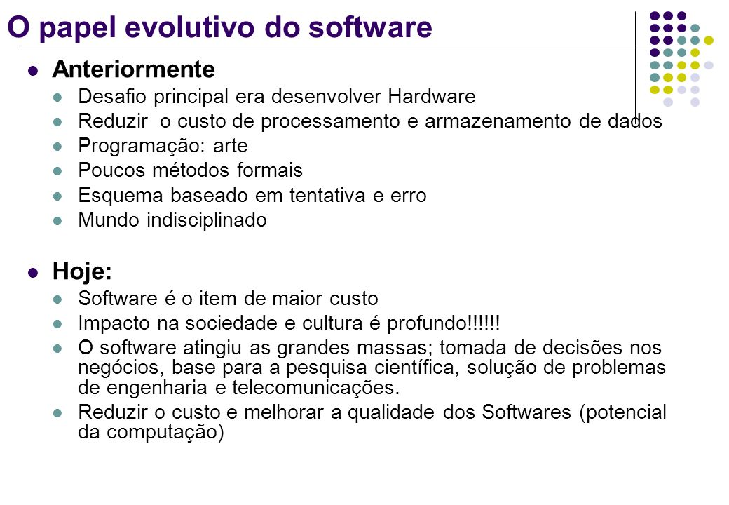 O papel evolutivo do software