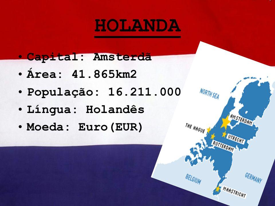HOLANDA Capital: Amsterdã Área: 41.865km2 População: 16.211.000