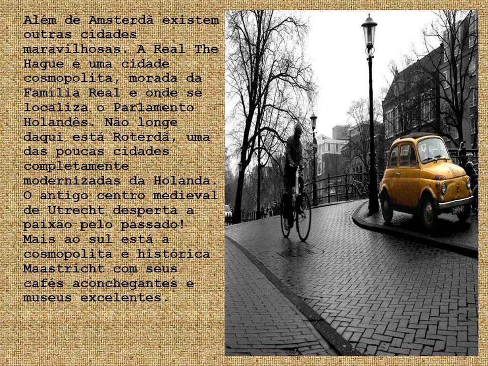 Além de Amsterdã existem outras cidades maravilhosas