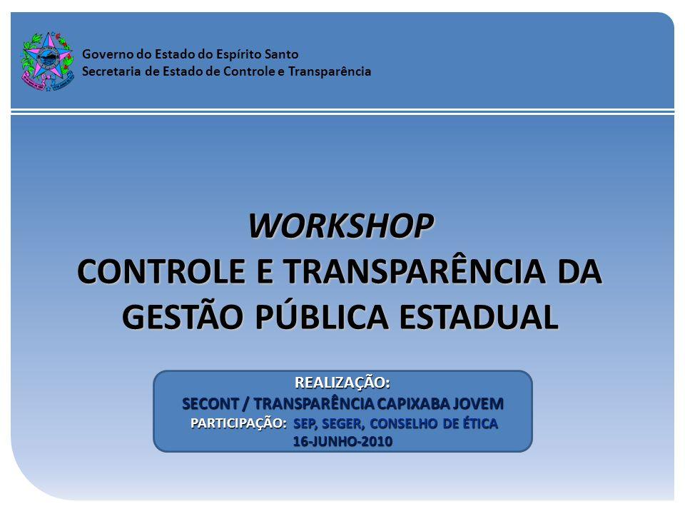 WORKSHOP CONTROLE E TRANSPARÊNCIA DA GESTÃO PÚBLICA ESTADUAL