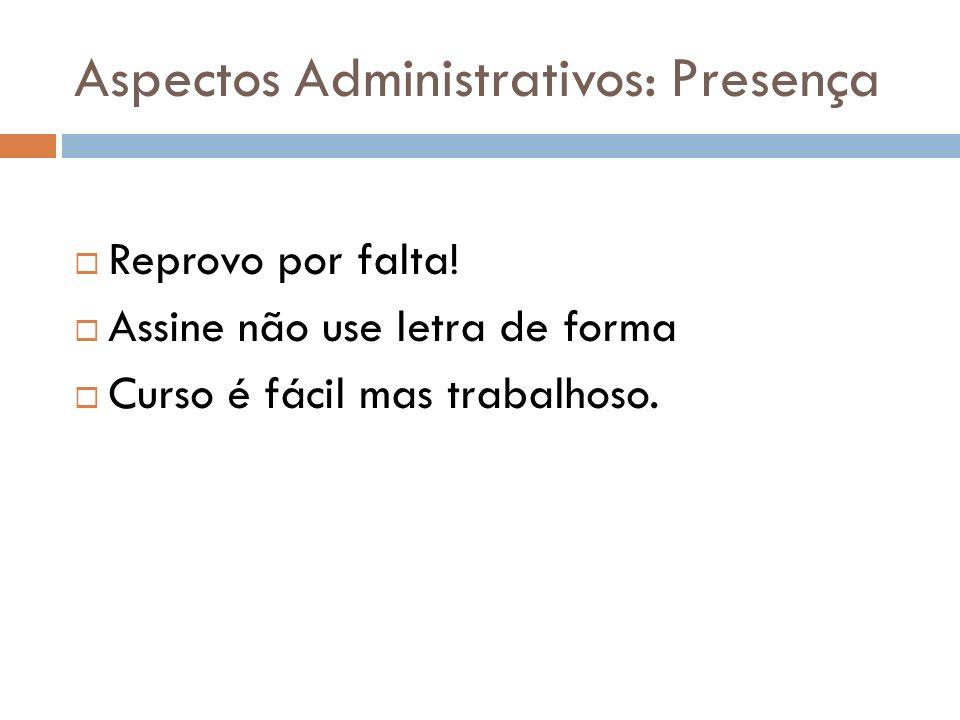Aspectos Administrativos: Presença