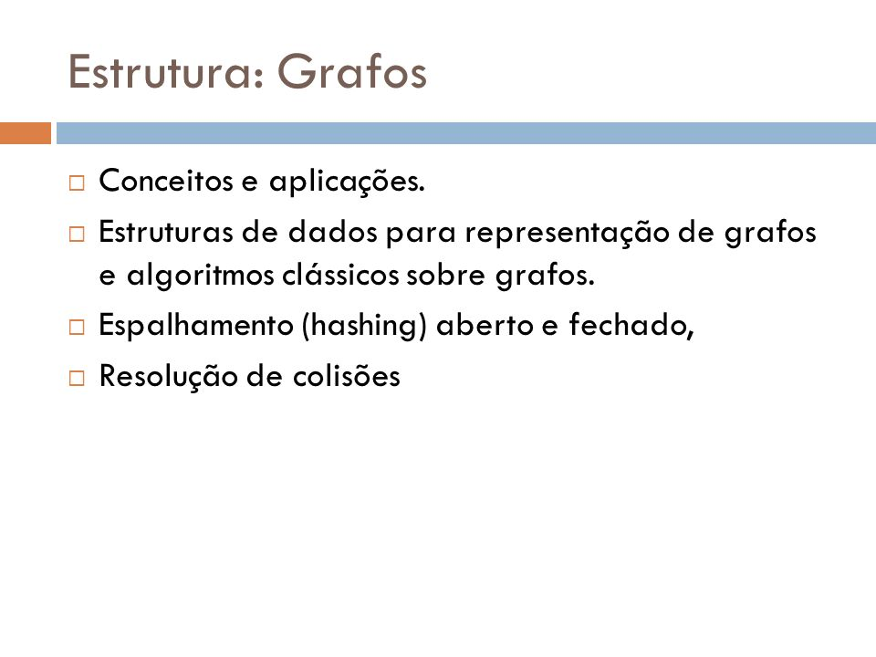 Estrutura: Grafos Conceitos e aplicações.