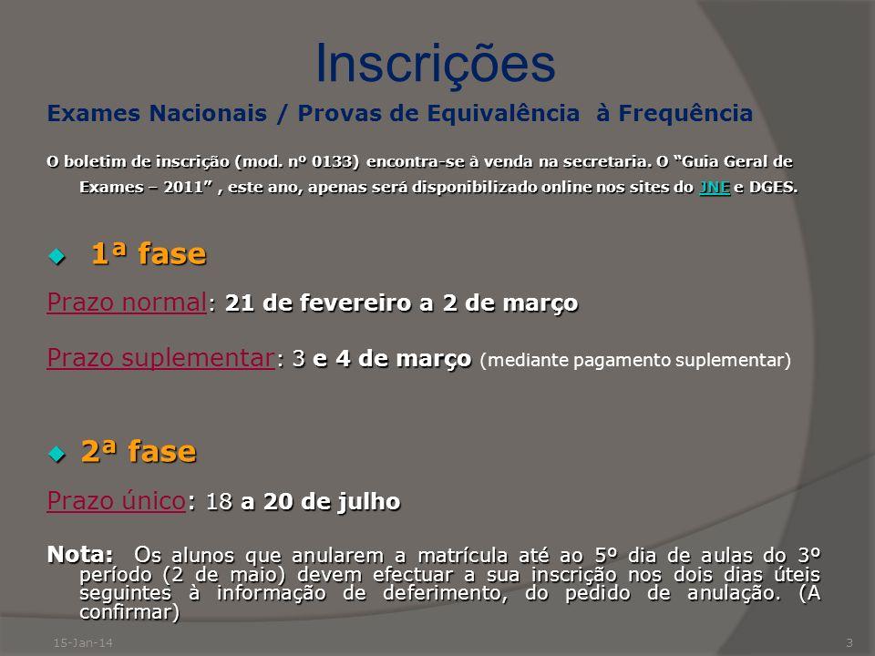 Inscrições 1ª fase 2ª fase Prazo normal: 21 de fevereiro a 2 de março