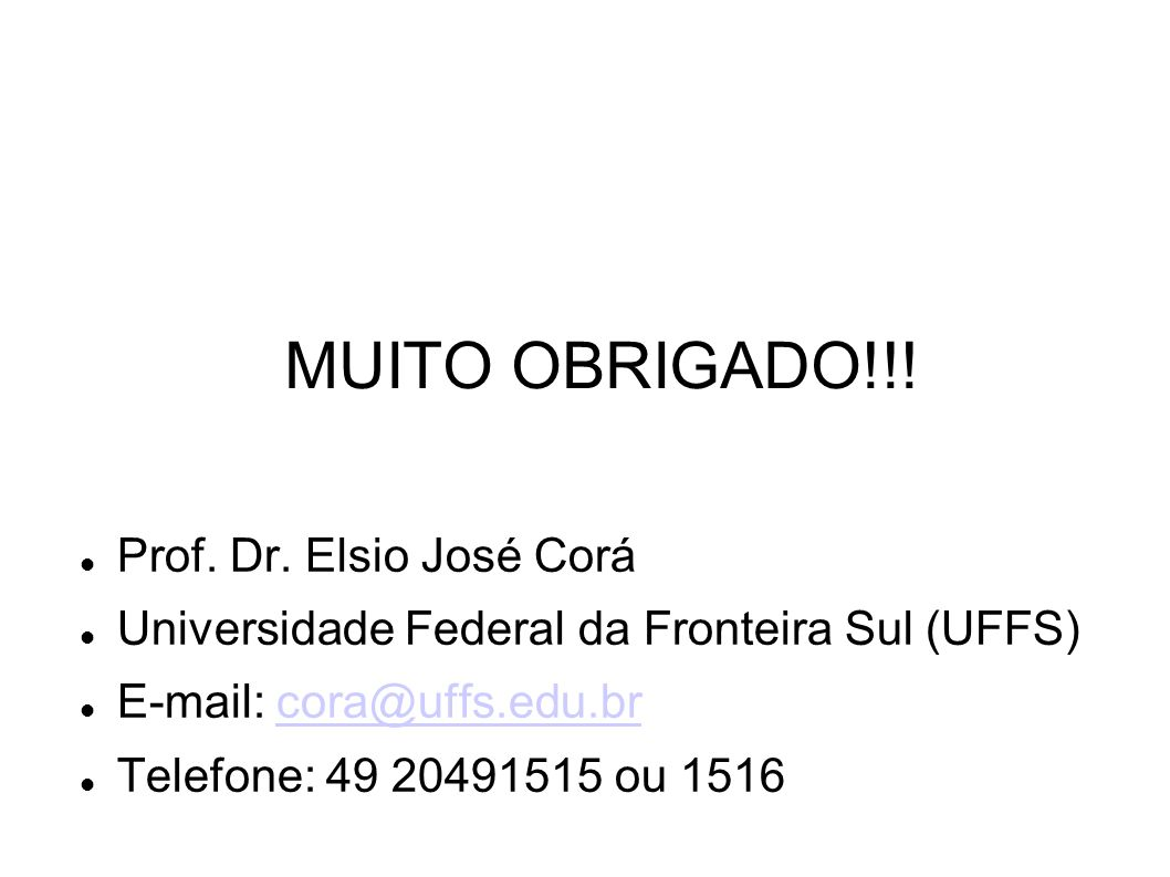 MUITO OBRIGADO!!! Prof. Dr. Elsio José Corá