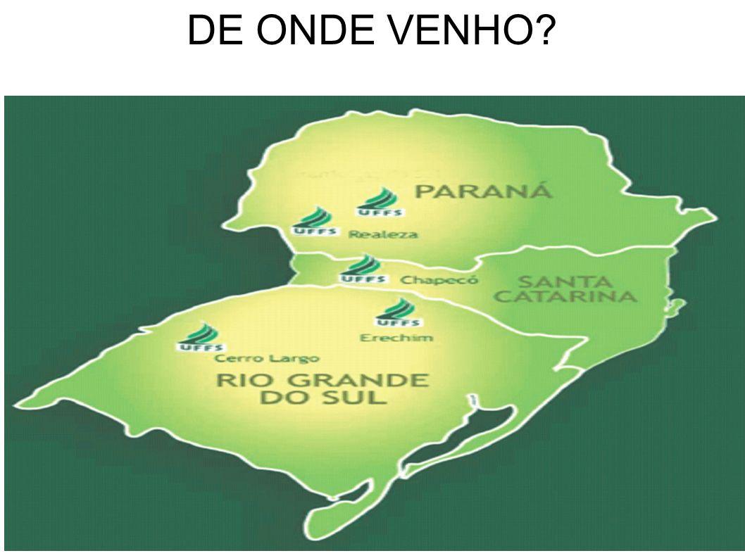 DE ONDE VENHO