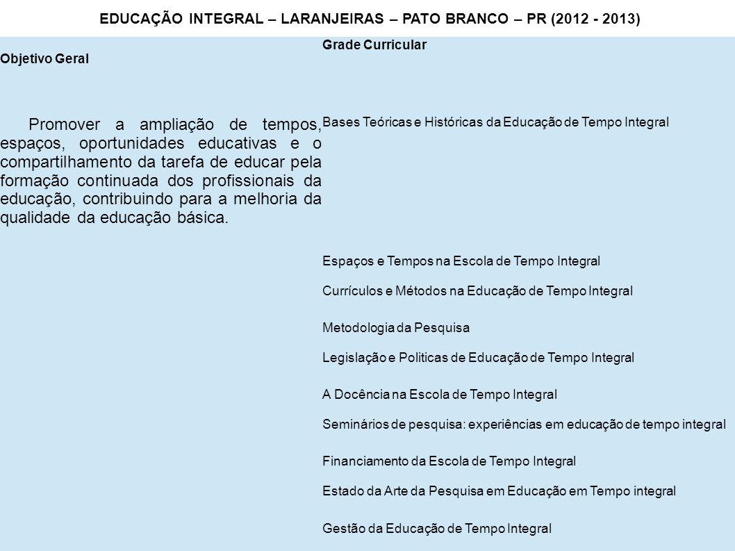 EDUCAÇÃO INTEGRAL – LARANJEIRAS – PATO BRANCO – PR (2012 - 2013)