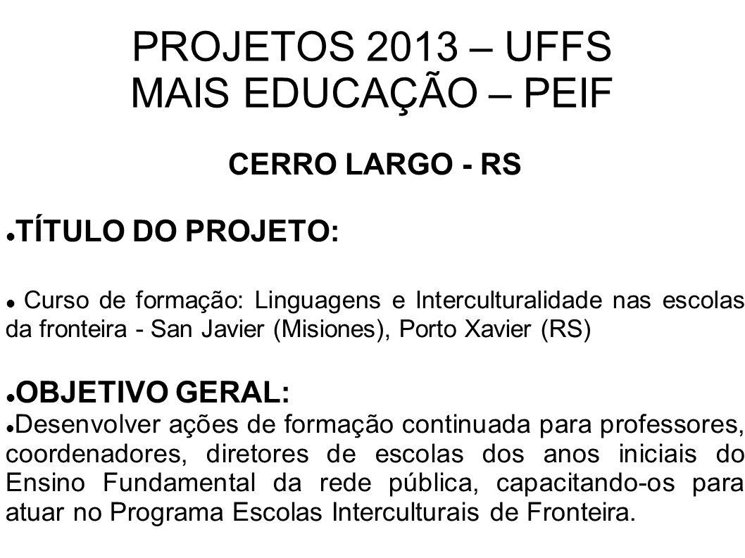 PROJETOS 2013 – UFFS MAIS EDUCAÇÃO – PEIF