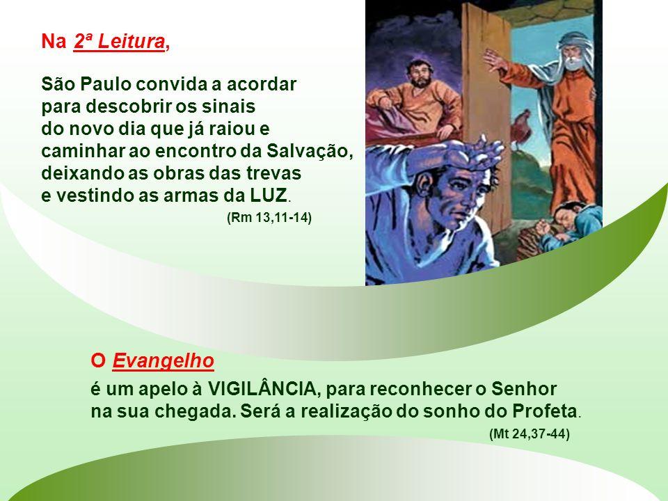 Na 2ª Leitura, O Evangelho São Paulo convida a acordar