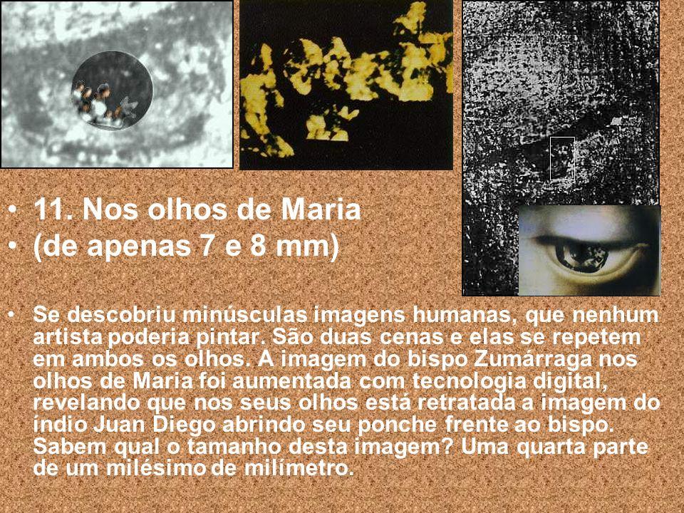 11. Nos olhos de Maria (de apenas 7 e 8 mm)
