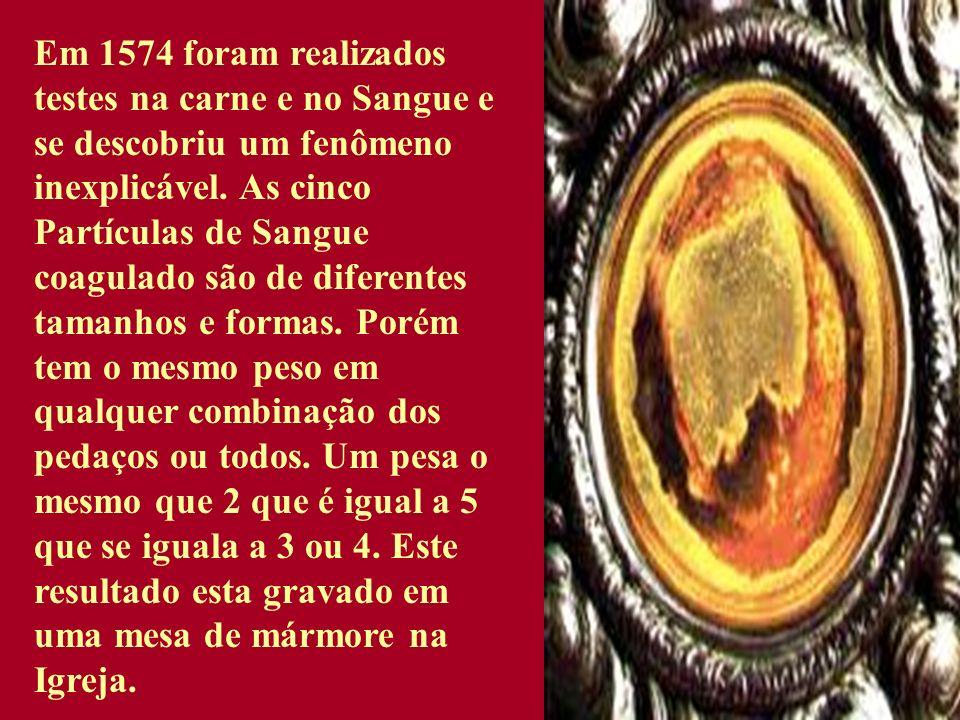 Em 1574 foram realizados testes na carne e no Sangue e se descobriu um fenômeno inexplicável.
