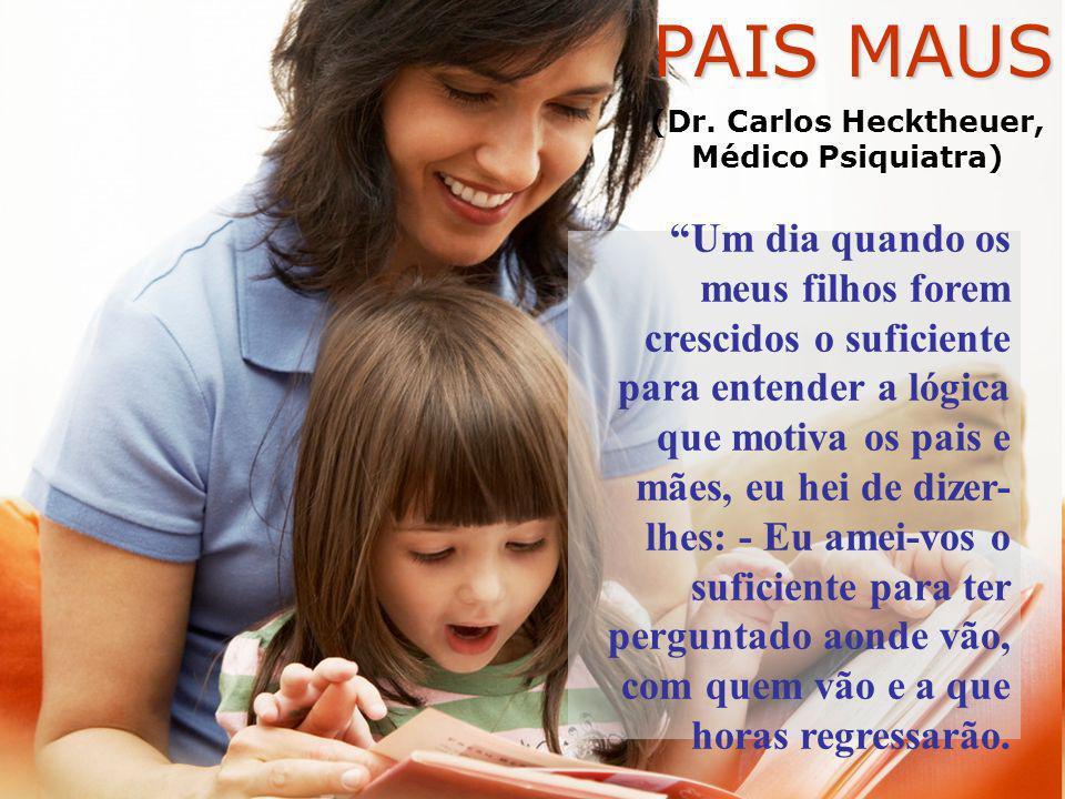 (Dr. Carlos Hecktheuer, Médico Psiquiatra)